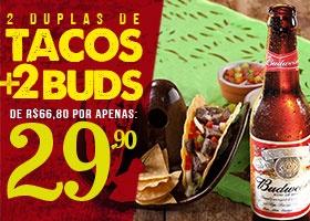 Domingos e segundas - 2 Duplas de Tacos e 2 Budweiser por R$29,90