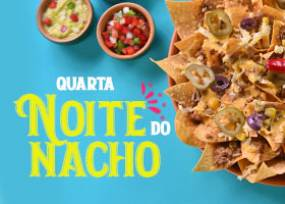Noite do Nacho 20% off