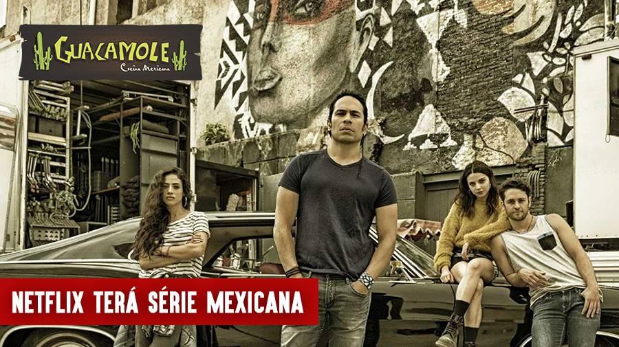 Netflix terá série mexicana