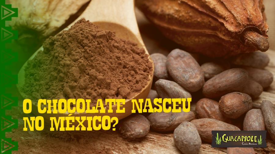O chocolate nasceu no México?