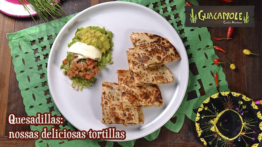Quesadillas: nossas deliciosas tortillas